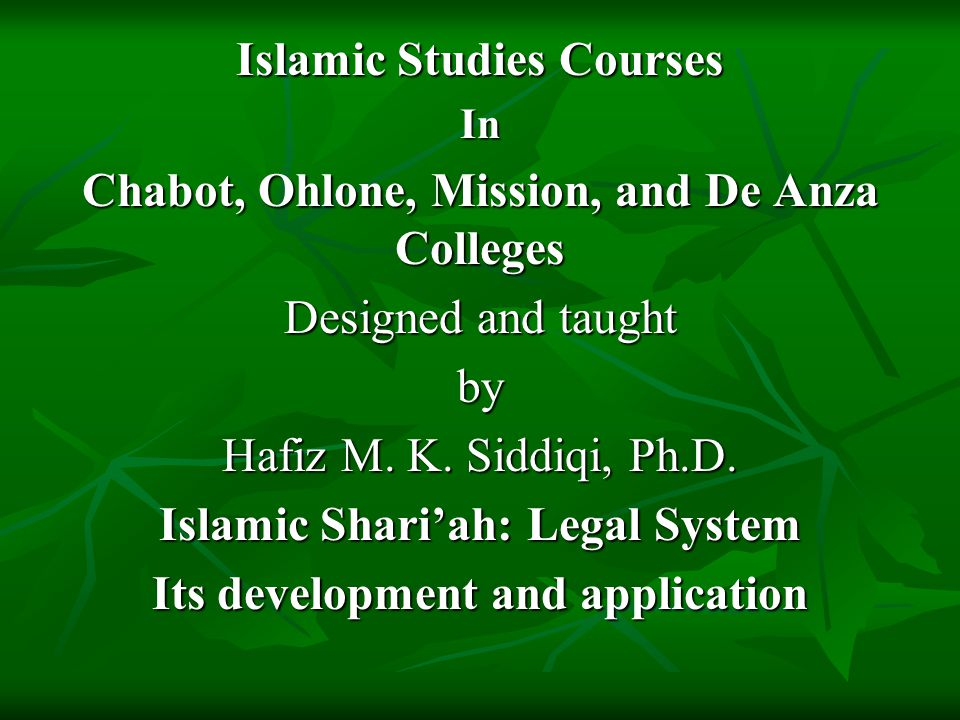 Islamic Studies Courses In Chabot, Ohlone, Mission, and De Anza Colleges Designed and taught by Hafiz M.