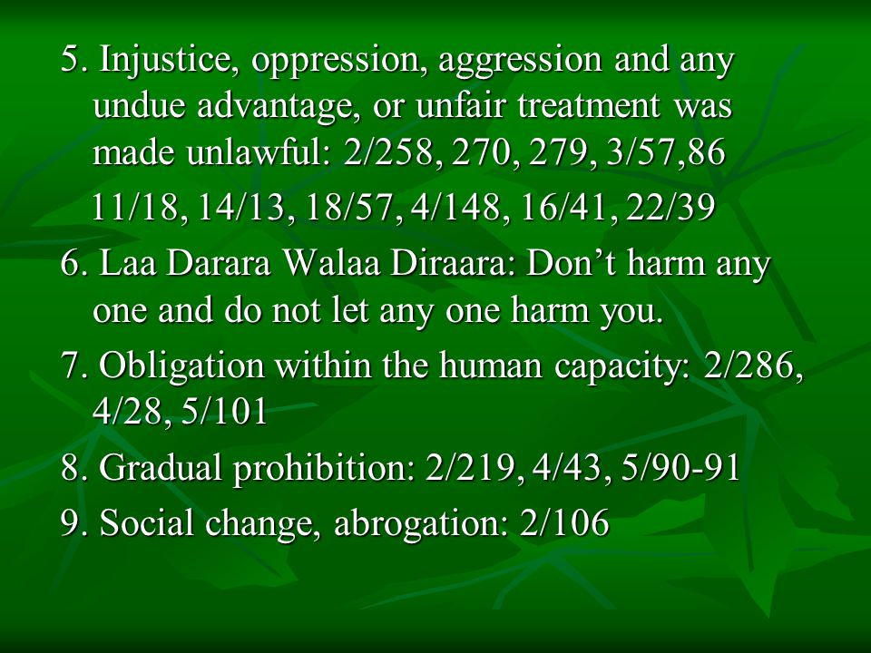 5. Injustice, oppression, aggression and any undue advantage, or unfair treatment was made unlawful: 2/258, 270, 279, 3/57,86 11/18, 14/13, 18/57, 4/1