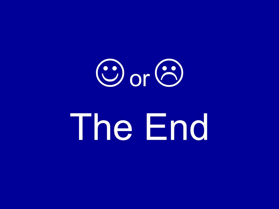or  The End