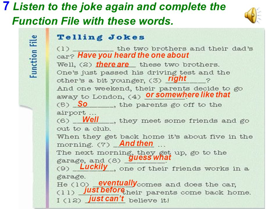 7 Listen to the joke again and complete the Function File with these words.