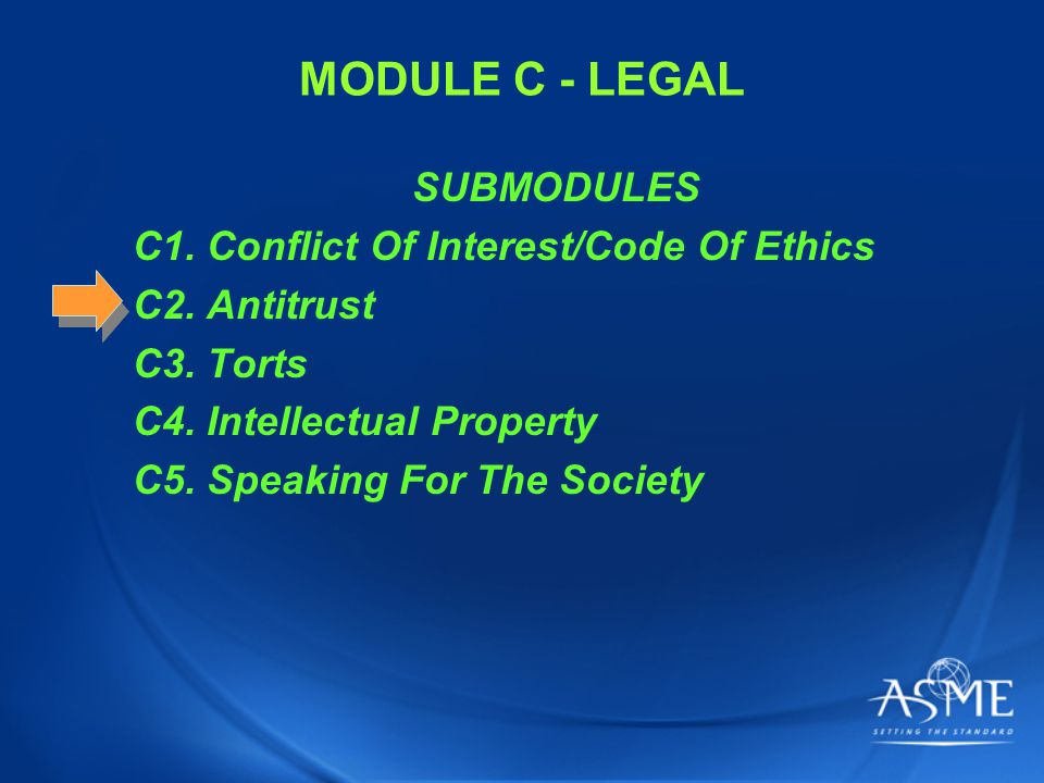MODULE C - LEGAL SUBMODULES C1. Conflict Of Interest/Code Of Ethics C2.