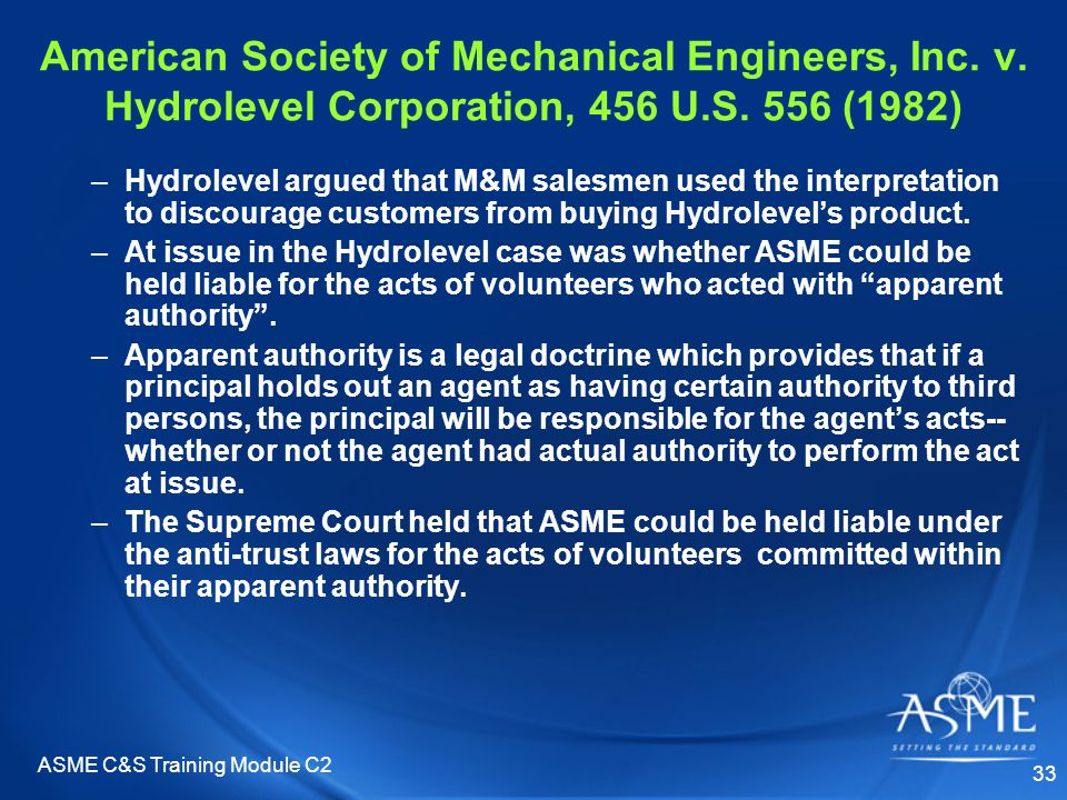 ASME C&S Training Module C2 33 –Hydrolevel argued that M&M salesmen used the interpretation to discourage customers from buying Hydrolevel's product.