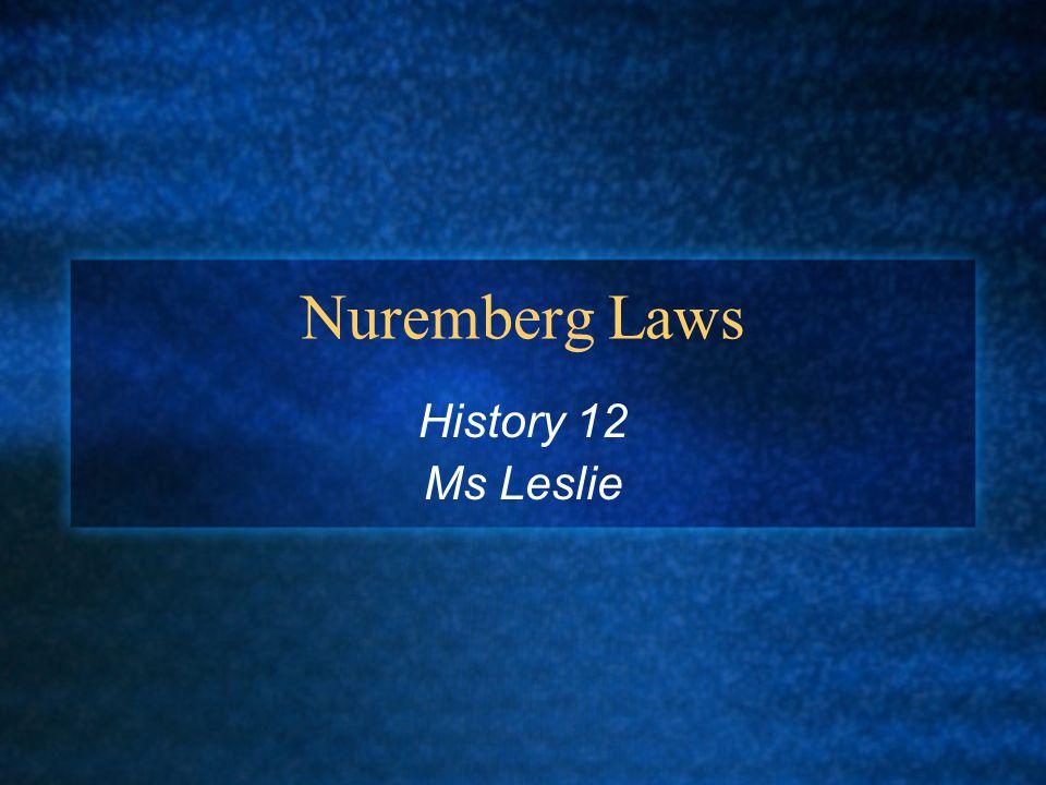 Nuremberg Laws History 12 Ms Leslie