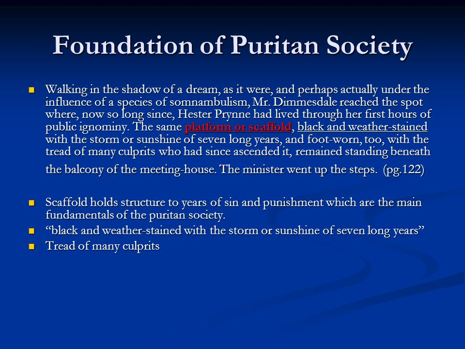 Foundation of Puritan Society Walking in the shadow of a dream, as it were, and perhaps actually under the influence of a species of somnambulism, Mr.