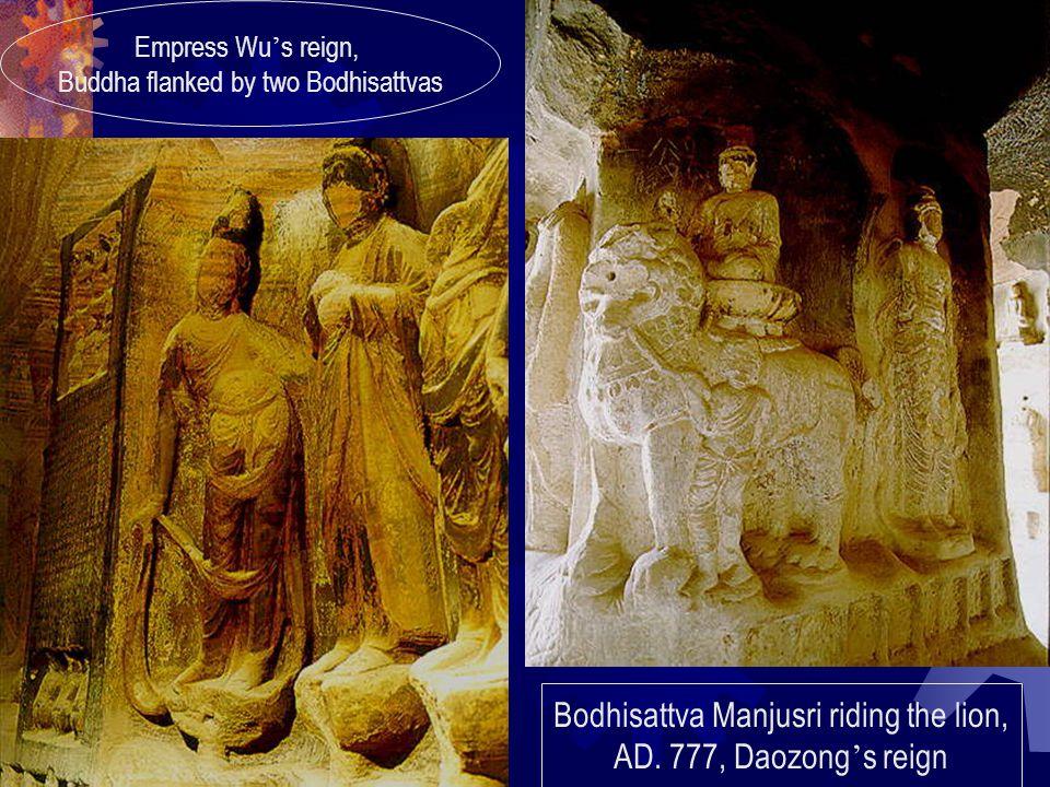 Empress Wu ' s reign, Buddha flanked by two Bodhisattvas Bodhisattva Manjusri riding the lion, AD.