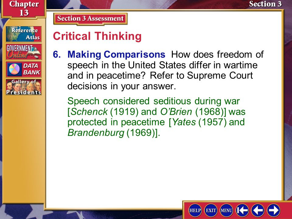 Section 3 Assessment-6 6.Making Comparisons How does freedom of speech in the United States differ in wartime and in peacetime.