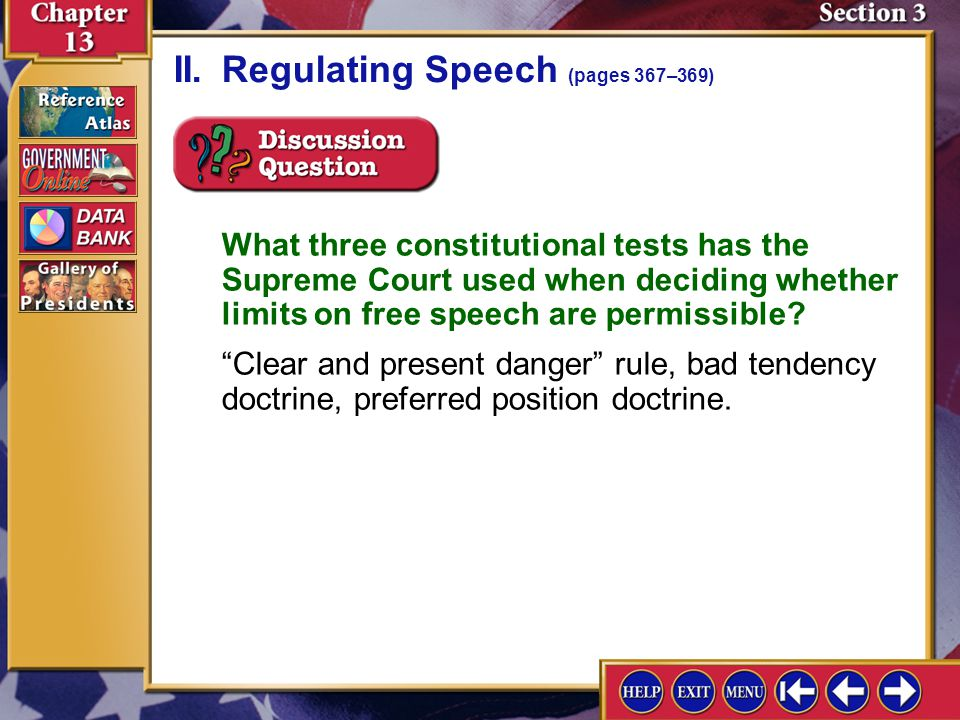 Section 3-6 II.Regulating Speech (pages 367–369) What three constitutional tests has the Supreme Court used when deciding whether limits on free speech are permissible.
