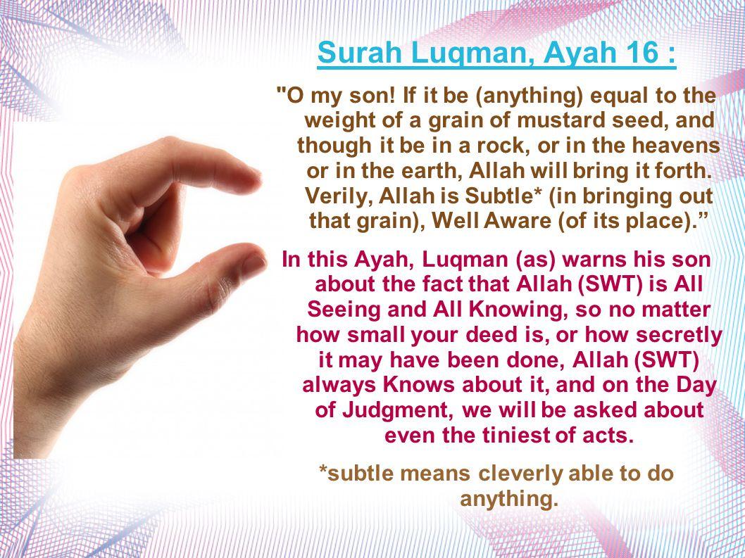 Surah Luqman, Ayah 16 : O my son.