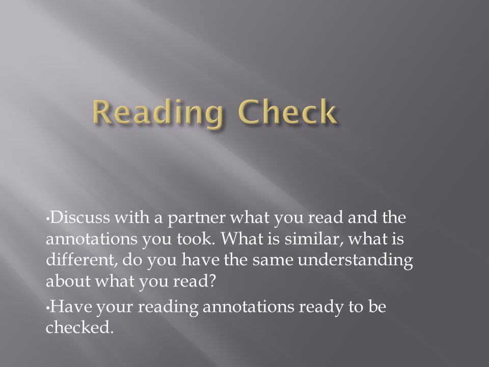 Discuss with a partner what you read and the annotations you took.