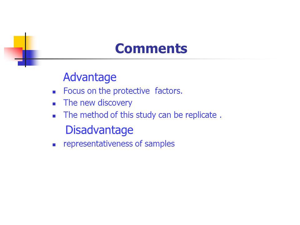 Comments Advantage Focus on the protective factors.