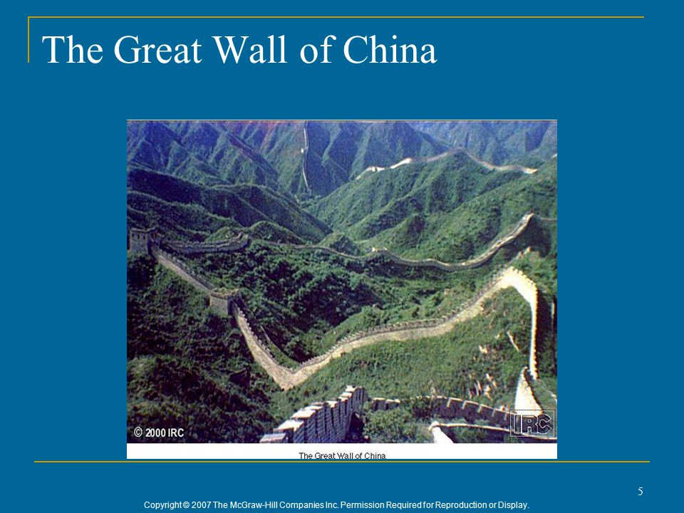 Copyright © 2007 The McGraw-Hill Companies Inc. Permission Required for Reproduction or Display. 5 The Great Wall of China
