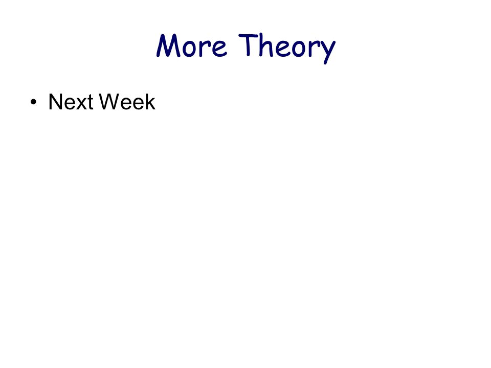More Theory Next Week