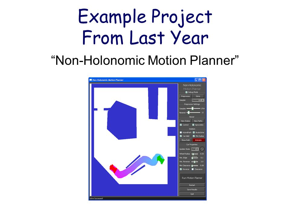 Example Project From Last Year Non-Holonomic Motion Planner