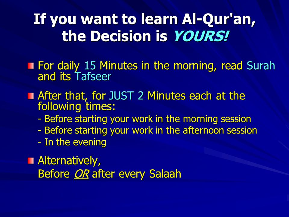 If you want to learn Al-Qur an, the Decision is YOURS.