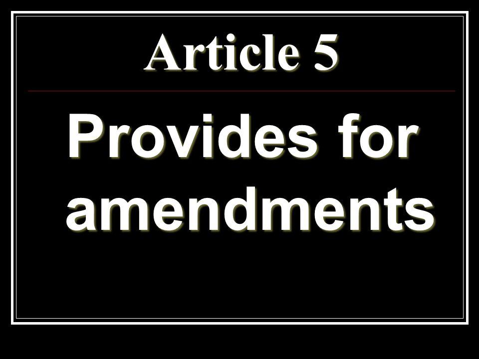 Article 5 Provides for amendments