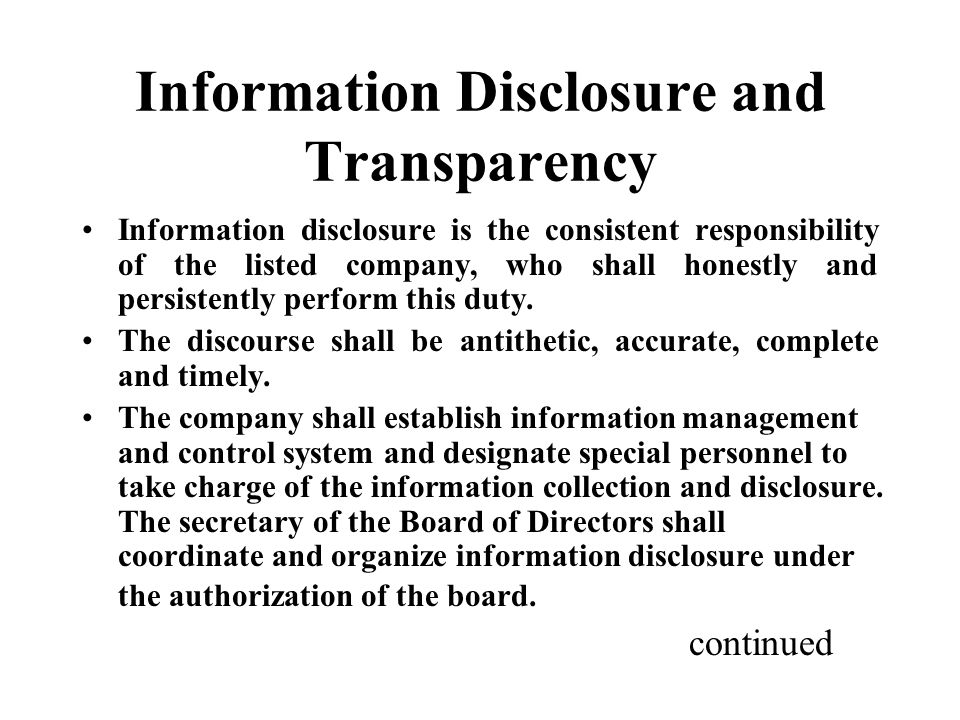Information Disclosure and Transparency Information disclosure is the consistent responsibility of the listed company, who shall honestly and persistently perform this duty.