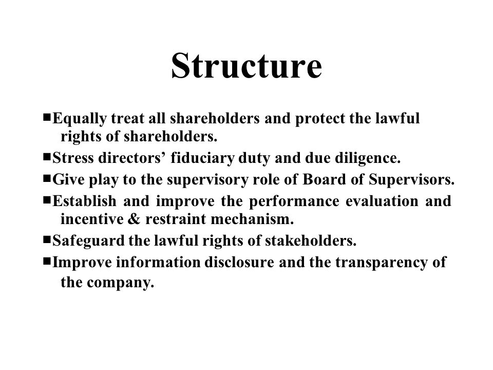 Structure ■ Equally treat all shareholders and protect the lawful rights of shareholders.