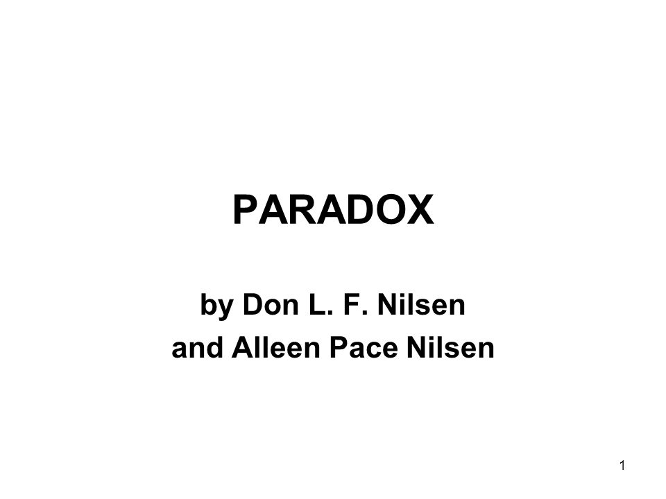 1 PARADOX by Don L. F. Nilsen and Alleen Pace Nilsen