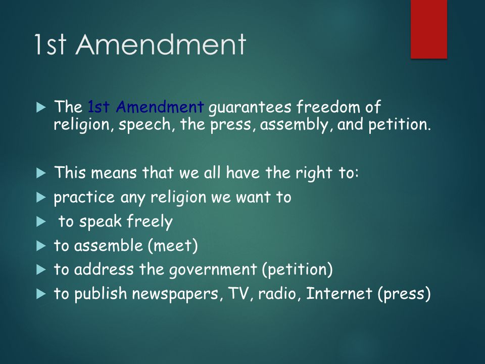 1st Amendment  The 1st Amendment guarantees freedom of religion, speech, the press, assembly, and petition.