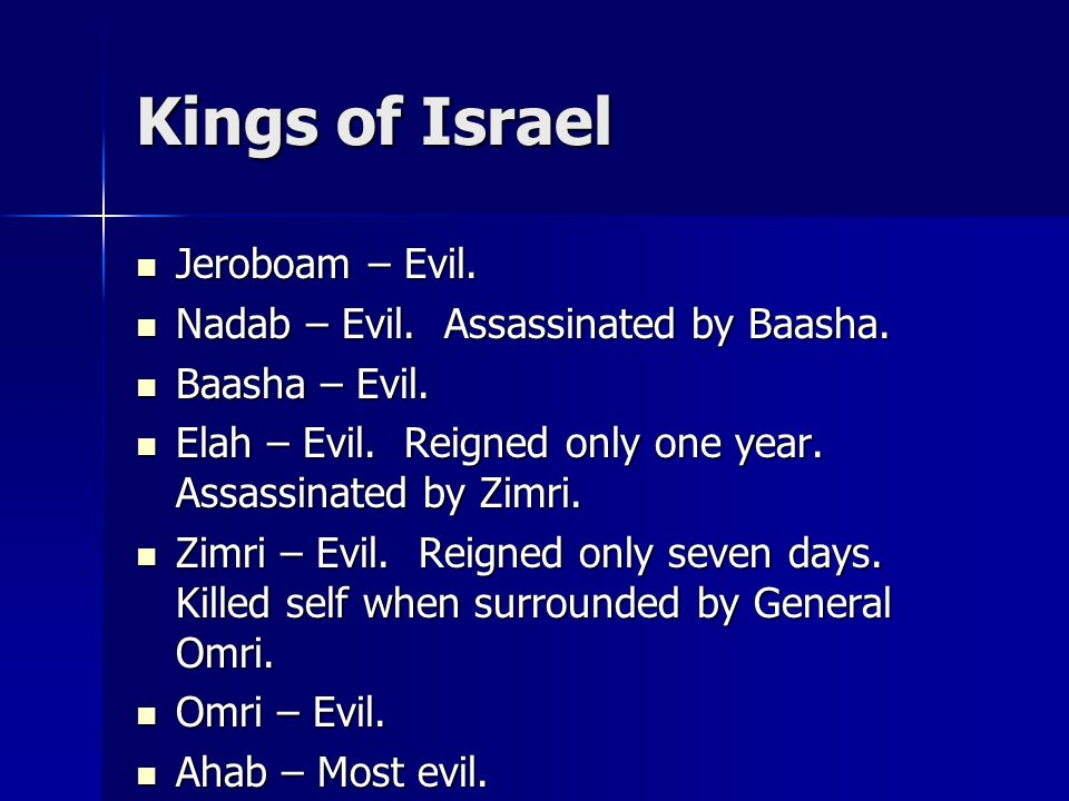 Kings of Israel Jeroboam – Evil. Jeroboam – Evil.