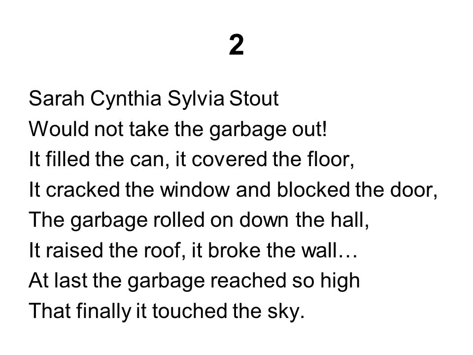 2 Sarah Cynthia Sylvia Stout Would not take the garbage out.