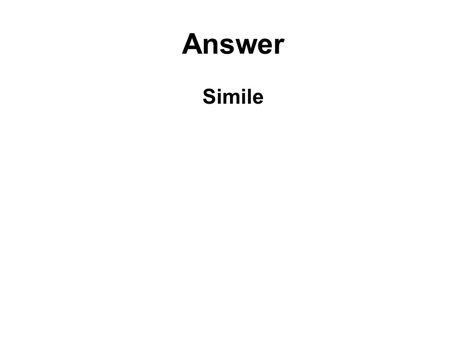 Answer Simile