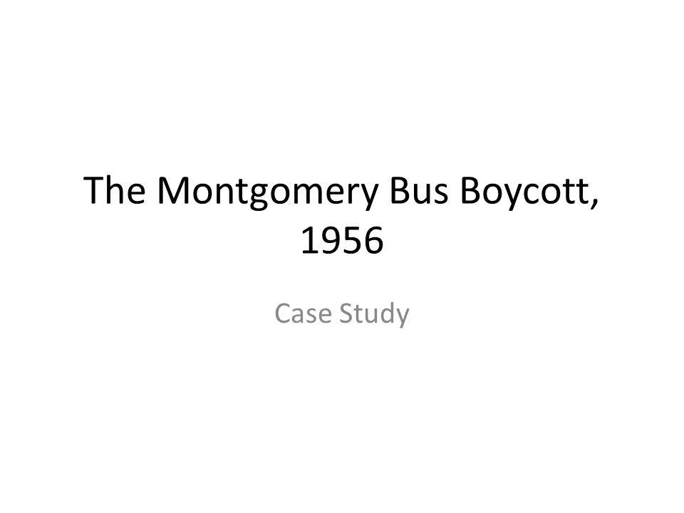 The Montgomery Bus Boycott, 1956 Case Study