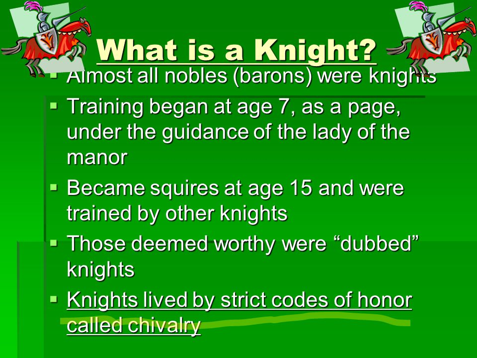 What is a Knight. What is a Knight.