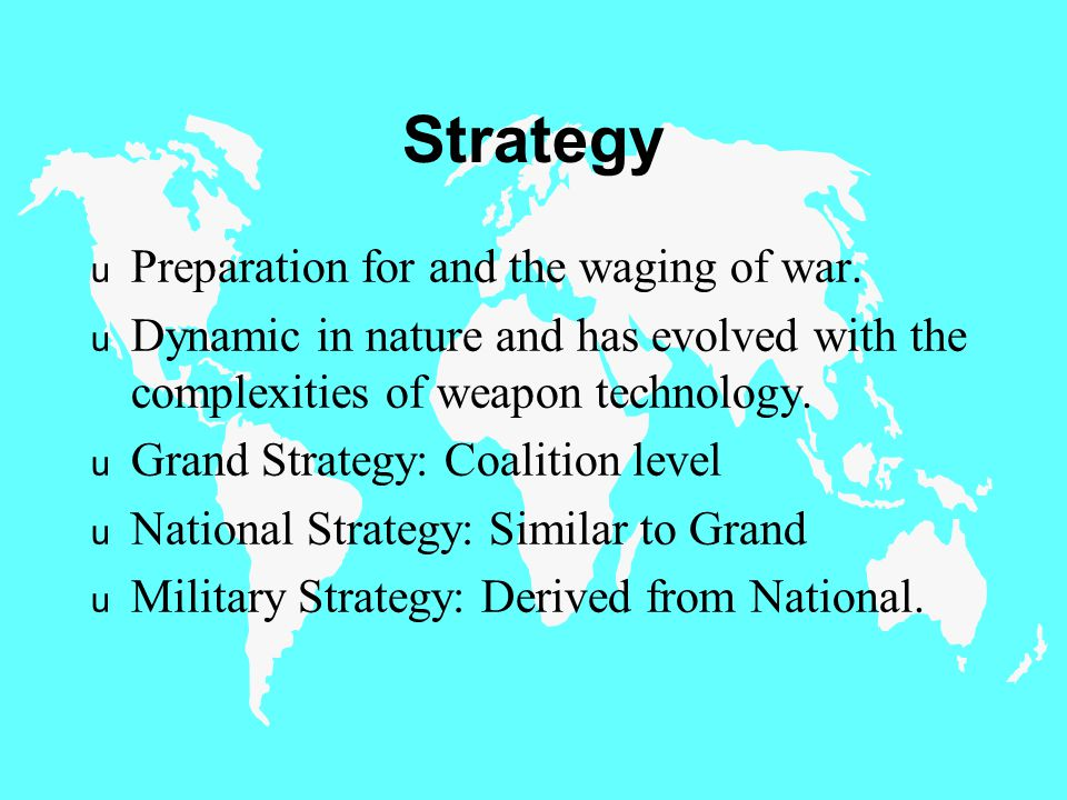 Strategy u Preparation for and the waging of war.