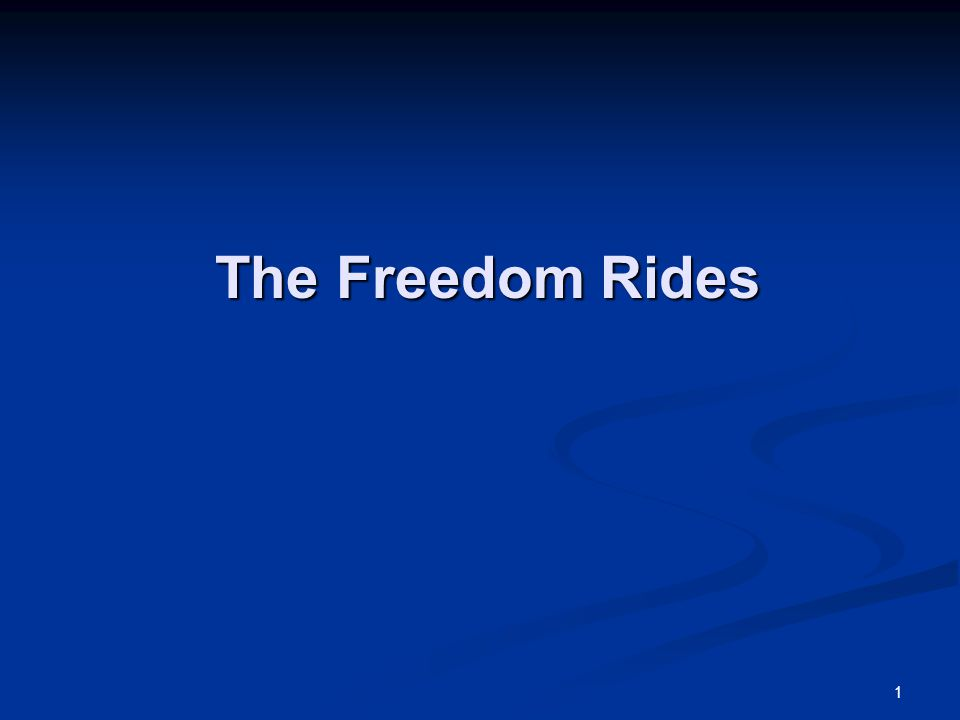 1 The Freedom Rides