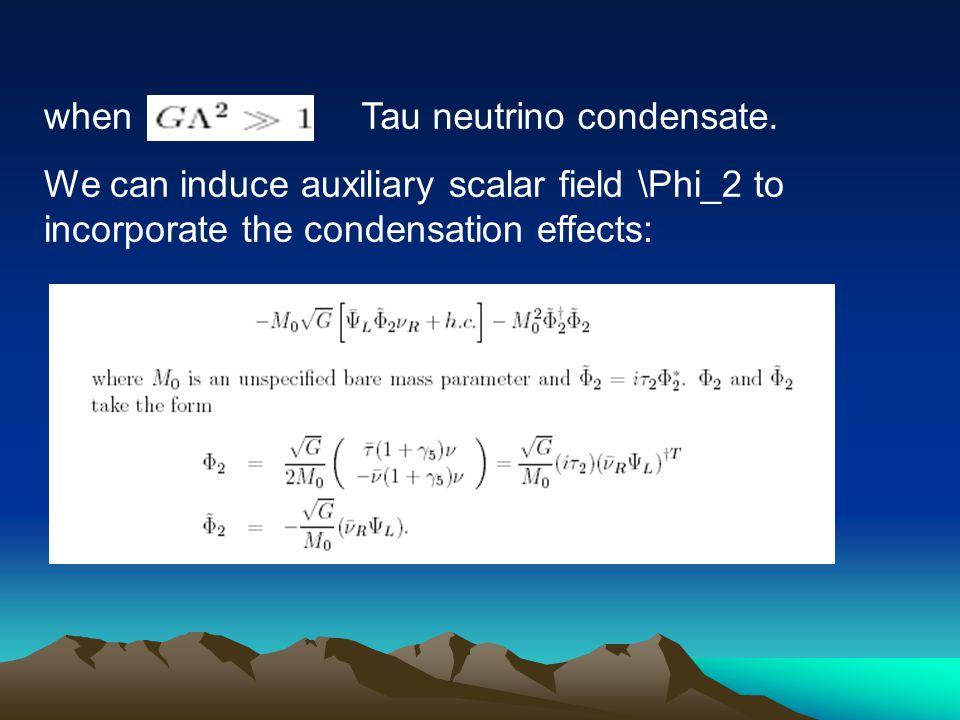 whenTau neutrino condensate.