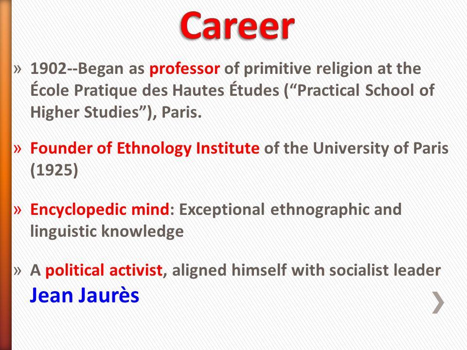 » 1902--Began as professor of primitive religion at the École Pratique des Hautes Études ( Practical School of Higher Studies ), Paris.