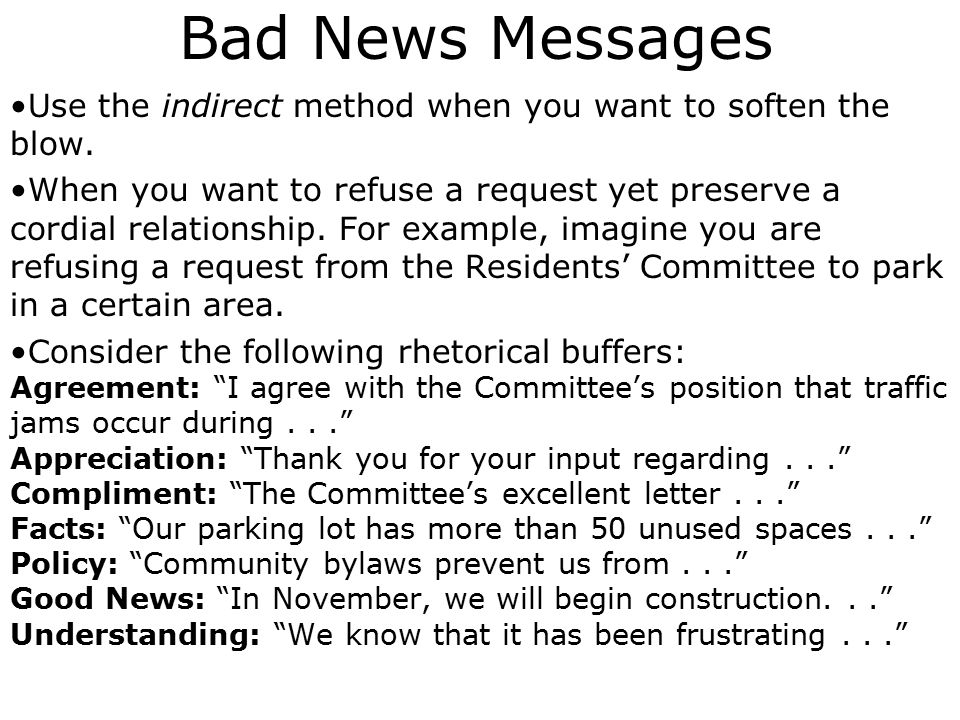 Bad News Messages Choose the direct or indirect approach.