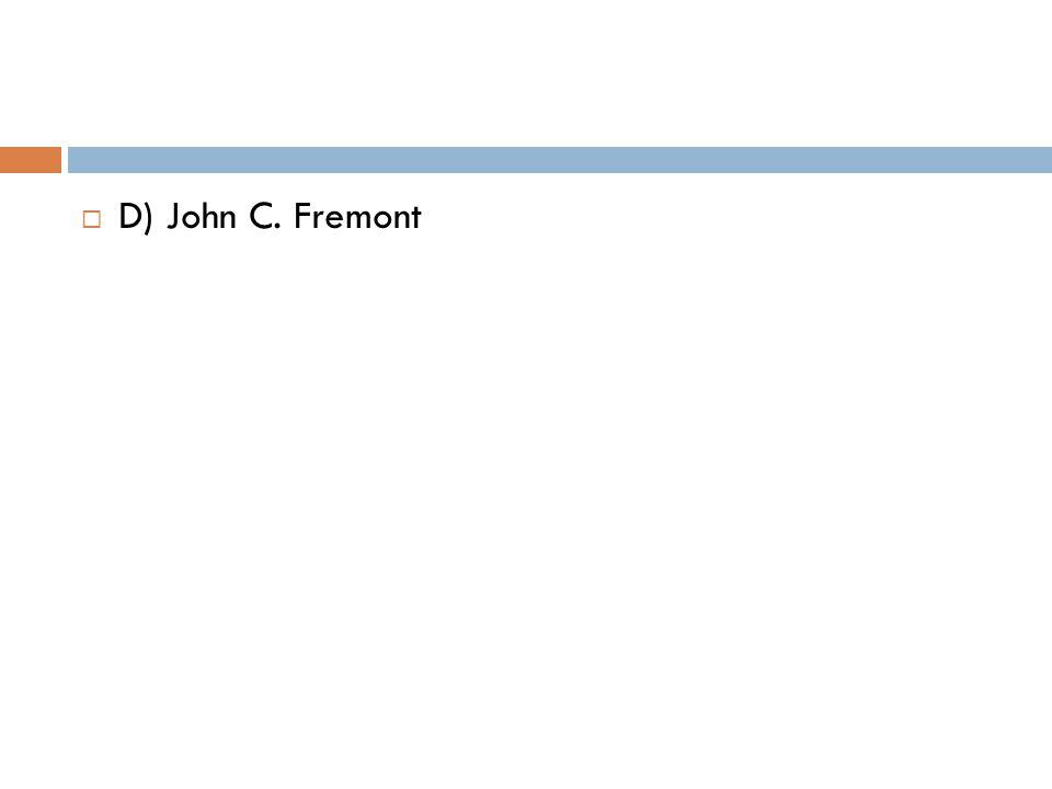  D) John C. Fremont