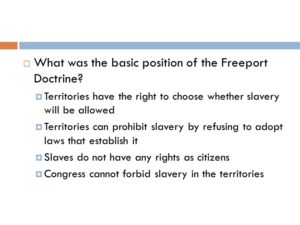 Territories can prohibit slavery by refusing to adopt laws that establish it