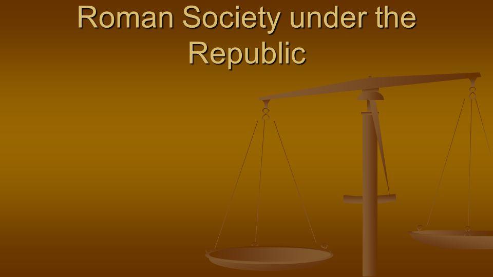Roman Society under the Republic