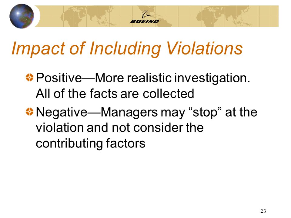 23 Impact of Including Violations Positive—More realistic investigation.