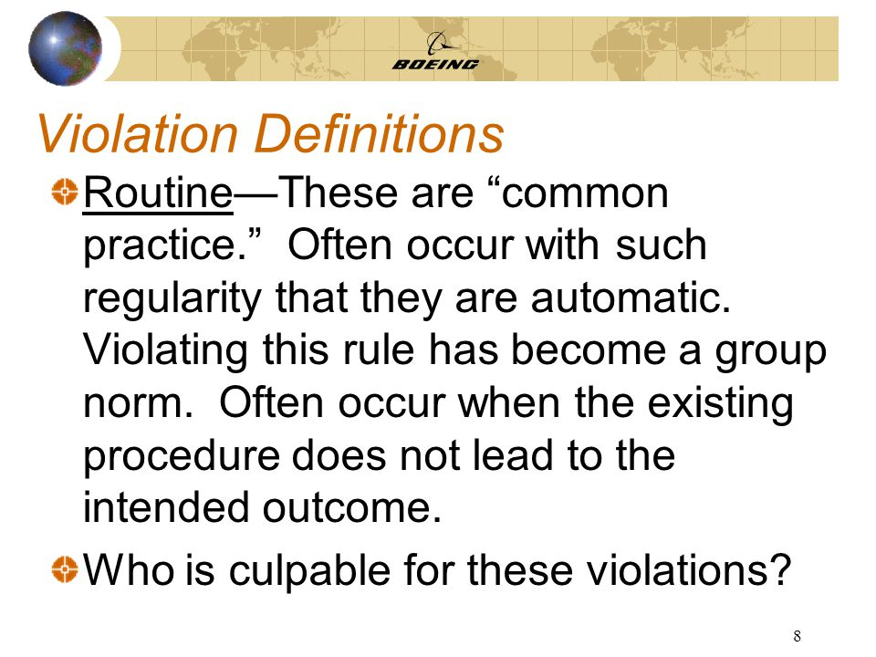8 Violation Definitions Routine—These are common practice. Often occur with such regularity that they are automatic.