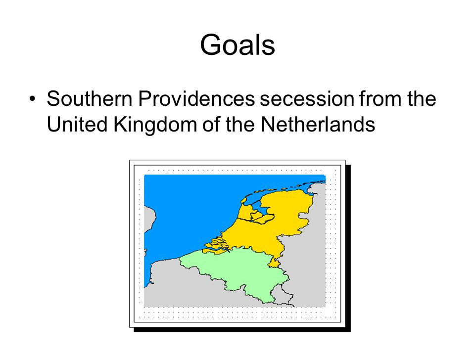 Goals Southern Providences secession from the United Kingdom of the Netherlands