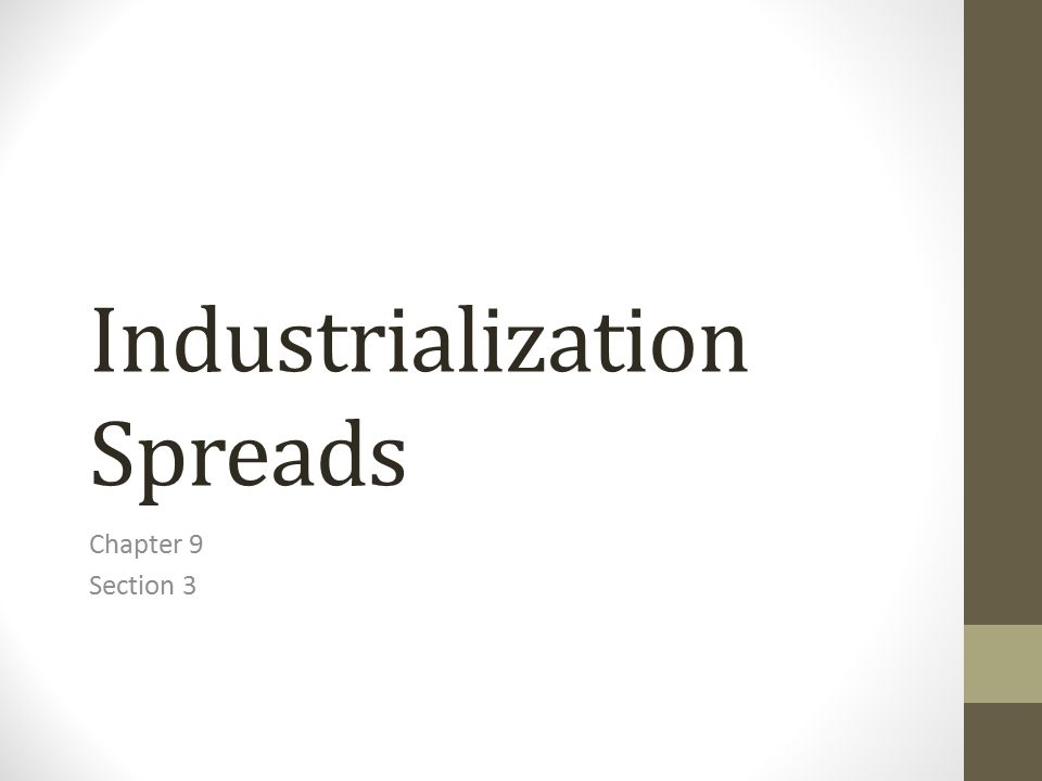 The Impact of Industrialization The Industrial Revolution shifted the world balance of power.