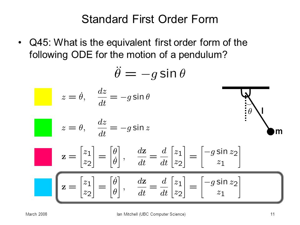 March 2008Ian Mitchell (UBC Computer Science)11 Standard First Order Form Q45: What is the equivalent first order form of the following ODE for the mo
