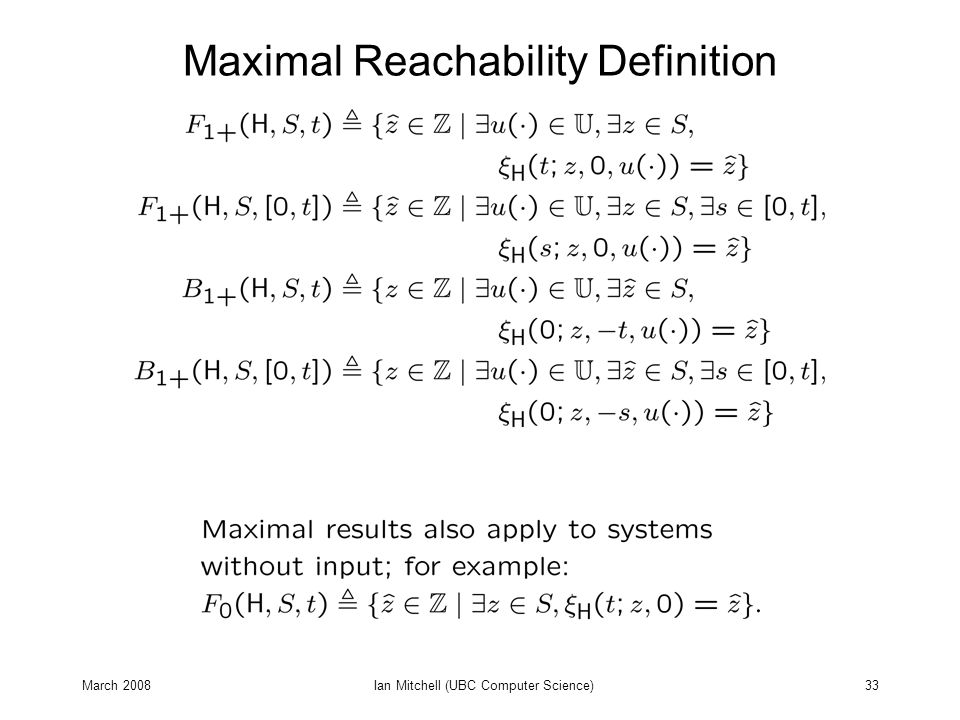 March 2008Ian Mitchell (UBC Computer Science)33 Maximal Reachability Definition