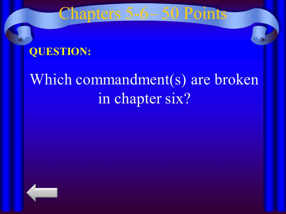 Chapters 5-6– 50 Points QUESTION: Which commandment(s) are broken in chapter six?