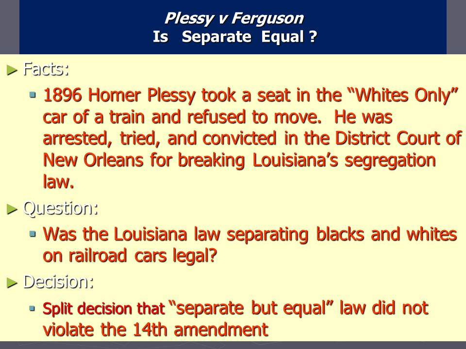 Two kinds of segregation ► de jure segregation  Segregation by law ► Common in the South ► Laws forbid African- Americans from attending the same chu