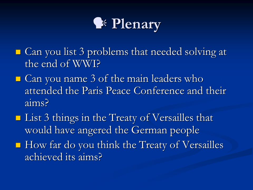 Plenary Plenary Can you list 3 problems that needed solving at the end of WWI.