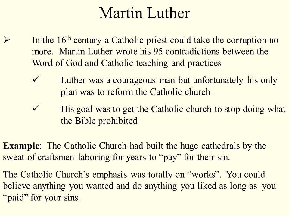  In the 16 th century a Catholic priest could take the corruption no more.