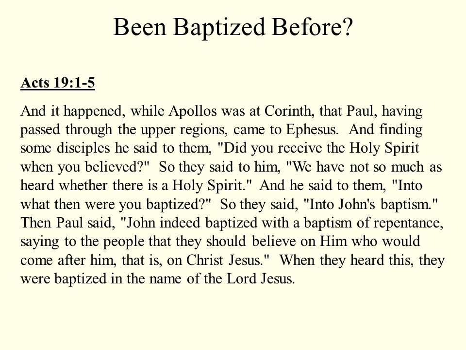 Acts 19:1-5 And it happened, while Apollos was at Corinth, that Paul, having passed through the upper regions, came to Ephesus.