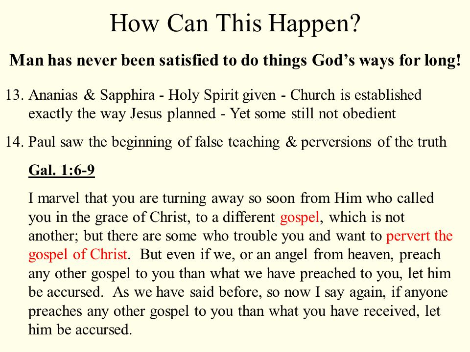 Man has never been satisfied to do things God's ways for long.