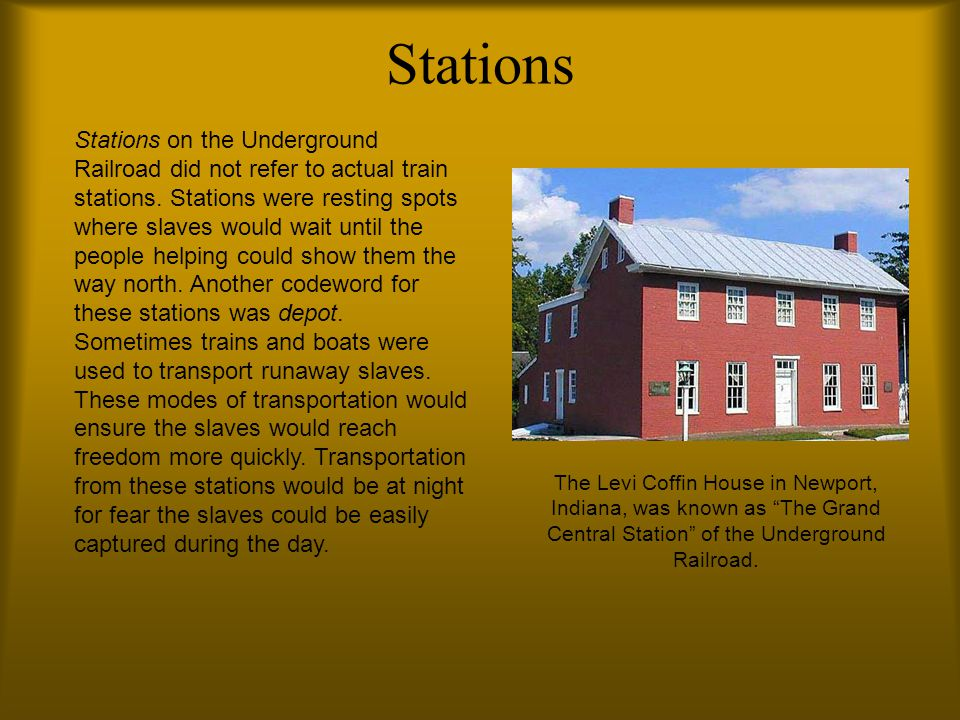 Stations Stations on the Underground Railroad did not refer to actual train stations.