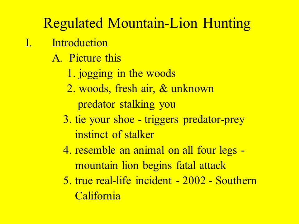 Regulated Mountain-Lion Hunting I.Introduction A. Picture this 1.